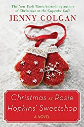 Christmas Books: Christmas at Rosie Hopkins' Sweetshop by Jenny Colgan. christmas books, christmas novels, christmas literature, christmas fiction, christmas books list, new christmas books, christmas books for adults, christmas books adults, christmas books classics, christmas books chick lit, christmas love books, christmas books romance, christmas books novels, christmas books popular, christmas books to read, christmas books kindle, christmas books on amazon, christmas books gift guide, holiday books, holiday novels, holiday literature, holiday fiction, christmas reading list, christmas authors