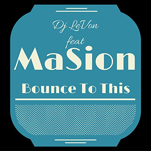 Bounce to This (feat. MaSion C. Leyba)