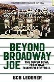 Beyond Broadway Joe: The Super Bowl TEAM That Changed...