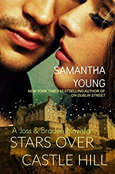 Stars Over Castle Hill: A Joss and Braden Novella by [Samantha Young]