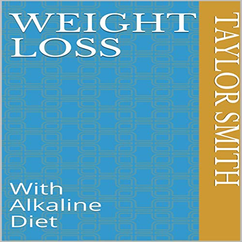 Weight Loss: With Alkaline Diet  By  cover art