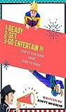 1-Ready 2-Set 3-Go Entertain !!!: Children's Books on Crafts & Hobbies (English Edition)