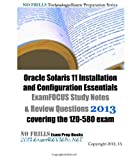 Oracle Solaris 11 Installation and Configuration Essentials ExamFOCUS Study Notes & Review Questions 2013: covering the 1Z0-580 exam by ExamREVIEW (2013-09-07) Paperback