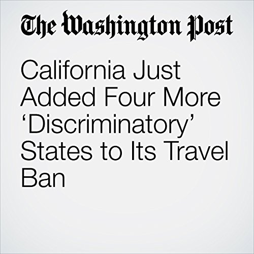 California Just Added Four More 'Discriminatory' States to Its Travel Ban copertina