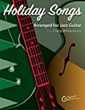 Holiday Songs Arranged For Jazz Guitar (English Edition)