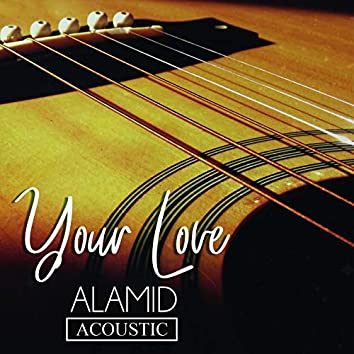 Your Love (Acoustic)