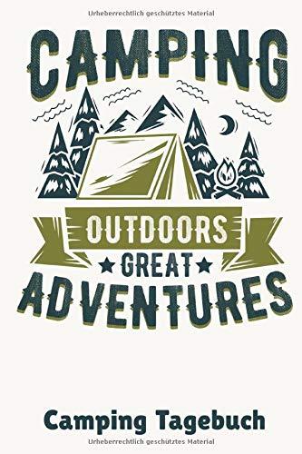 Camping Tagebuch: Reisetagebuch für den Urlaub auf dem Zeltplatz zum Ausfüllen I Platz für 29 Campingplätze I Great Adventures (German Edition)