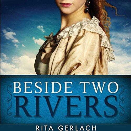 Beside Two Rivers audiobook cover art