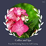 Coffee And Spa - Peaceful Evening Music For Self Caring