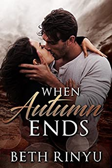 When Autumn Ends by [Beth Rinyu]