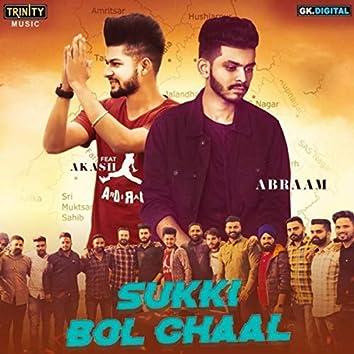 Sukki Bol Chaal