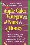 Apple Cider Vinegar, Nuts & Honey (Mother Nature's Healing Cocktails)