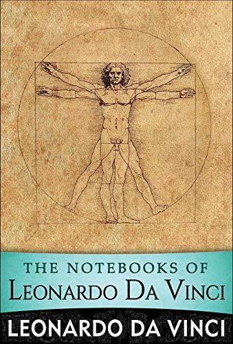 The Notebooks of Leonardo Da Vinci (English Edition)
