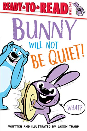 Bunny Will Not Be Quiet! (Ready-to-Reads)