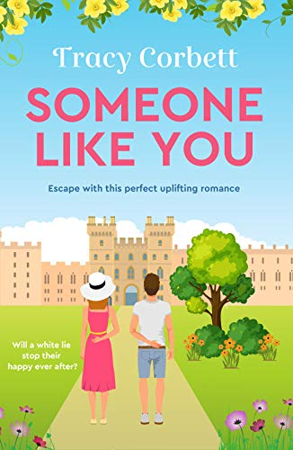 Someone Like You: Escape with this perfect uplifting romance by [Tracy Corbett]