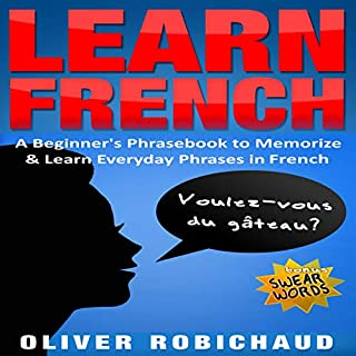 Couverture de Learn French: A Beginner's Phrasebook to Memorize & Learn Everyday Phrases in French