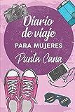 Diario De Viaje Para Mujeres Punta Cana: 6x9 Diario de viaje I Libreta para listas de tareas I Regalo perfecto para tus vacaciones en Punta Cana