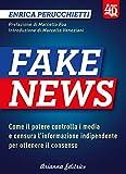 Fake news 4D. Come il potere controlla i media e censura l'informazione indipendente per ottenere il consenso. Ediz. ampliata