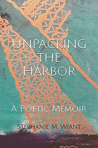 Unpacking the Harbor: A Poetic Memoir