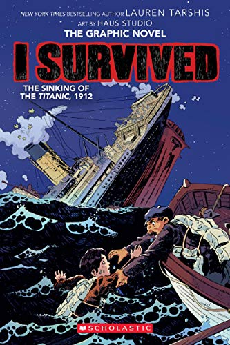 Compare Textbook Prices for I Survived The Sinking of the Titanic, 1912 I Survived Graphic Novels Illustrated Edition ISBN 9781338120912 by Tarshis, Lauren,Haus Studio