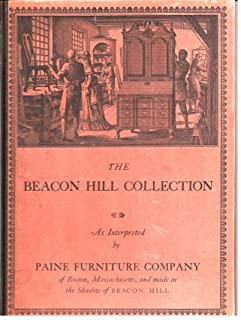 BEACON HILL COLLECTION INSPIRED BY THE EARLY DESIGNERS & CRAFTSMEN OF THE EIGHTEENTH CENTURY WHO CREATED & MADE FURNITURE OF LASTING BEAUTY IN KEEPING WITH THE GRACEFUL LIVING OF THE TIMES.