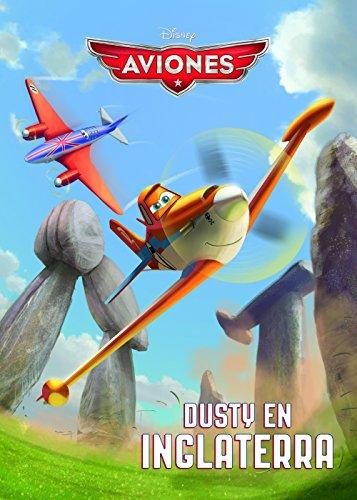 Aviones. Dusty en Inglaterra (Disney. Aviones)