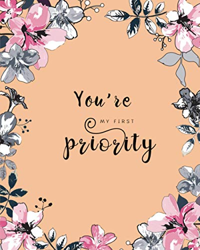 You're My First Priority: 8x10 Large Birthday Book for Recording Anniversaries / Important Dates | Jan-to-Dec Index | Classic Flower Frame Design Orange