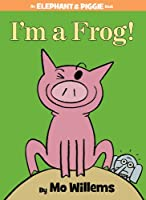 I'm a Frog! (An Elephant and Piggie Book) (An Elephant and Piggie Book, 20)