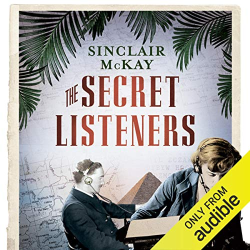 The Secret Listeners     How the Y Service Intercepted the Secret German Codes for Bletchley Park              By:                                                                                                                                 Sinclair McKay                               Narrated by:                                                                                                                                 Gordon Griffin                      Length: 12 hrs and 33 mins     100 ratings     Overall 4.1