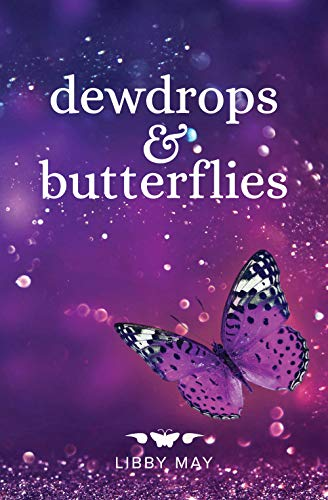 Dewdrops And Butterflies by [Libby May]