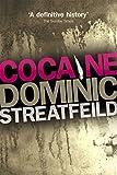 Cocaine: A Definitive History - Dominic Streatfeild