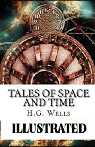 Tales of Space and Time Illustrated