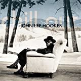 Chill Out - ohn Lee Hooker