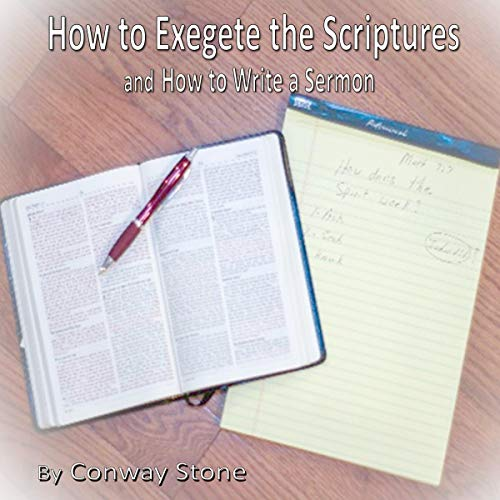 How to Exegete the Scriptures and How to Write a Sermon cover art