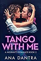 Tango With Me: Large Print Edition