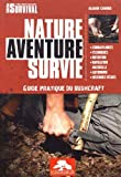 Nature aventure survie - Guide pratique du bushcraft