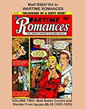 Matt Baker Art In WARTIME ROMANCES -- VOLUME TWO: Matt Baker Covers and Stories From Issues #6-18 (1952-1953) (Golden Age Reprints by StarSpan)