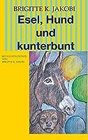 Esel, Hund und kunterbunt: Mit Illustrationen