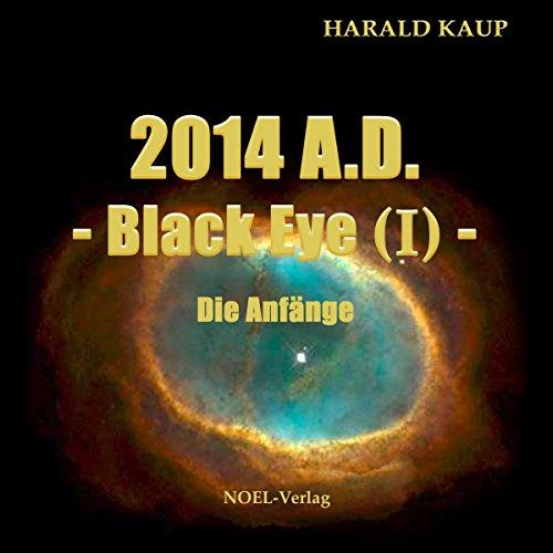 2014 A.D.: Die Anfänge (Black Eye 1) Titelbild