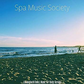 (Shakuhachi Solo) Music for Body Scrubs