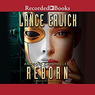 Reborn                   By:                                                                                                                                 Lance Erlick                               Narrated by:                                                                                                                                 Celeste Ciulla                      Length: 10 hrs and 57 mins     8 ratings     Overall 3.9