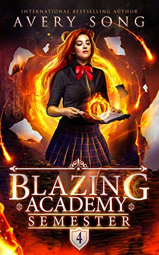 Blazing Academy: Semester Four (Academy For All Things Scorching Book 4) (English Edition)