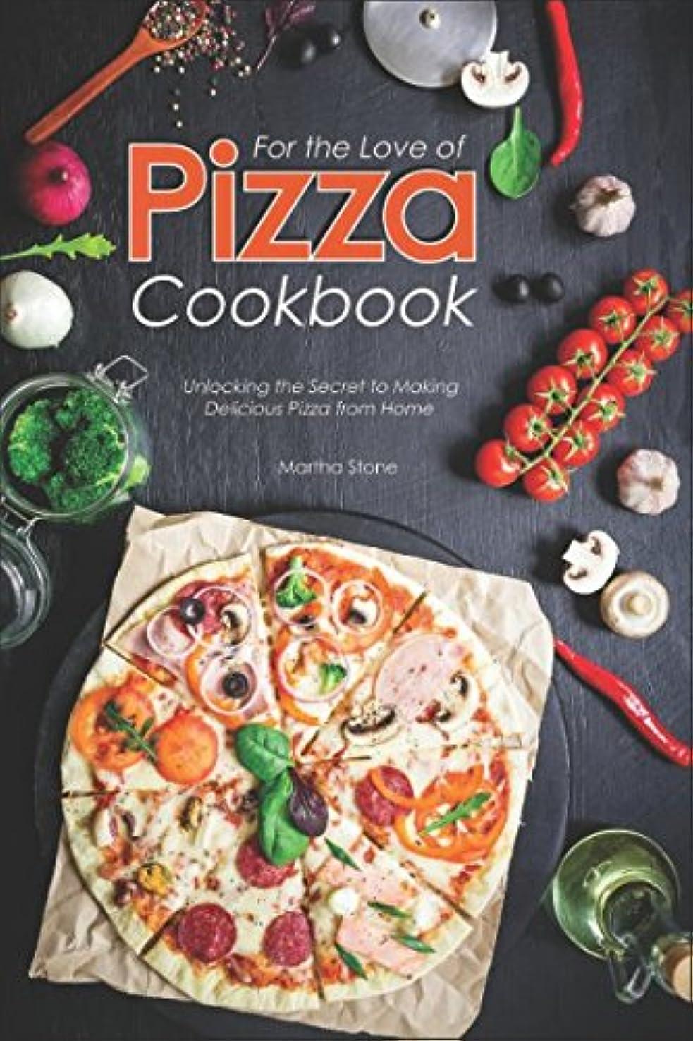 足首病的比喩For the Love of Pizza Cookbook: Unlocking the Secret to Making Delicious Pizza from Home