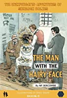 The Man with the Hairy Face (The Unexpurgated Adventures of Sherlock Holmes)