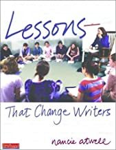 Lessons That Change Writers by Nancie Atwell (Sep 26 2002)