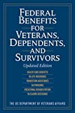 Federal Benefits for Veterans, Dependents, and Survivors: Updated Edition (Federal Benefits For Veterans and Dependents)