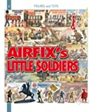 Airfix's Little Soldiers HO/OO From 1959-2009 And Their Decors, Accessories, Imitators and Rivals