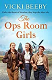 The Ops Room Girls: An uplifting and romantic WW2 saga: 1 (The Women's Auxiliary Air Force)