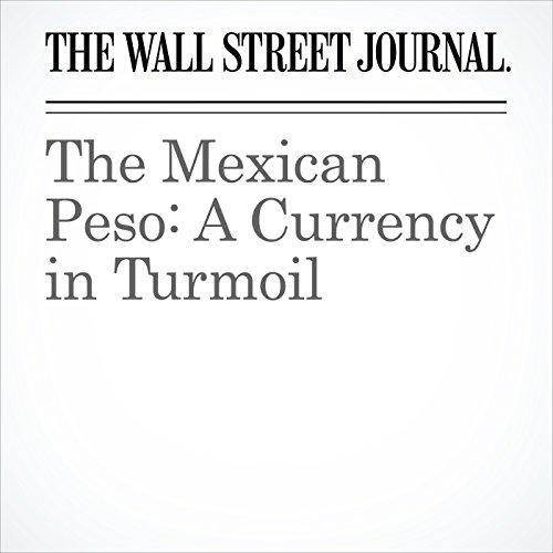 The Mexican Peso: A Currency in Turmoil copertina