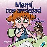 Memi con ansiedad: Un libro para niños sobre el manejo de la ansiedad, los miedos de los niño, los sentimientos y las emociones, de 3 a 5 años, niños pequeños, guarderías, (Las habilidades de Noemi 3)
